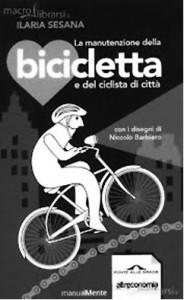 La manutenzione della bicicletta e del ciclista di città,  di Ilaria Sesana